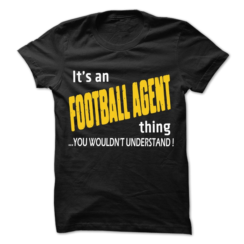 It is Football agent Thing ... 99 Cool Job Shirt !, Order HERE ==> https://www.sunfrog.com/LifeStyle/It-is-Football-agent-Thing-99-Cool-Job-Shirt-.html?id=41088 #christmasgifts #xmasgifts #footballlovers