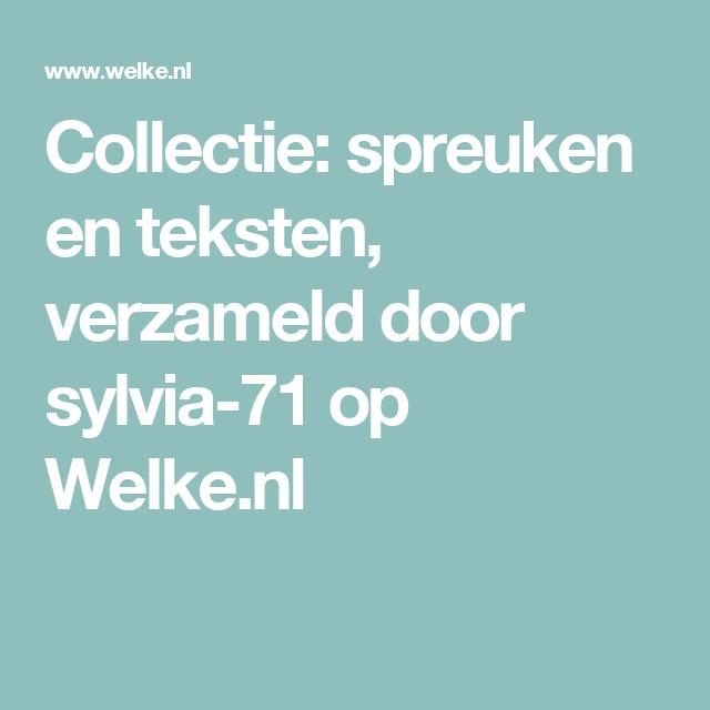 welke nl spreuken Collectie: spreuken en teksten, verzameld door sylvia 71 op Welke  welke nl spreuken