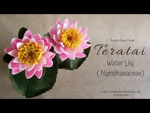 Cara Membuat Bunga Teratai Water Lily Dari Kain Flanel Diy Water Lily Felt Flower Tutorial Youtube Felt Flower Tutorial Felt Flowers Diy Felt Flowers