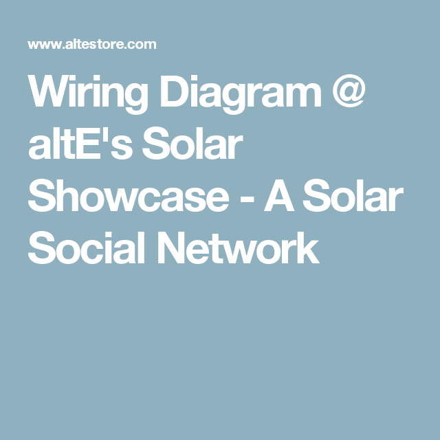 Wiring Diagram @ altE\'s Solar Showcase - A Solar Social Network | RV ...
