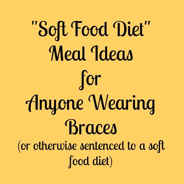 Soft Food Diet Meal Ideas for Anyone Wearing Braces #softfoodsaftersurgeryteeth