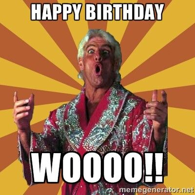 Pin by Dennis on Birthday Memes | Birthday, Ric flair, Happy