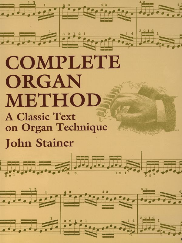 Complete organ method instruments organ music and classical music complete organ method by john stainer this classic method for beginners provides a brief history of fandeluxe Image collections