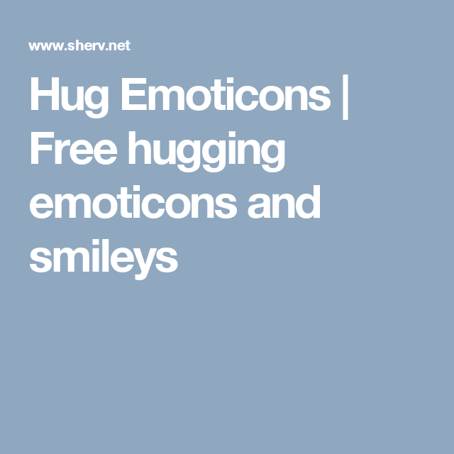 Hug Emoticons Free Hugging Emoticons And Smileys Things I Like