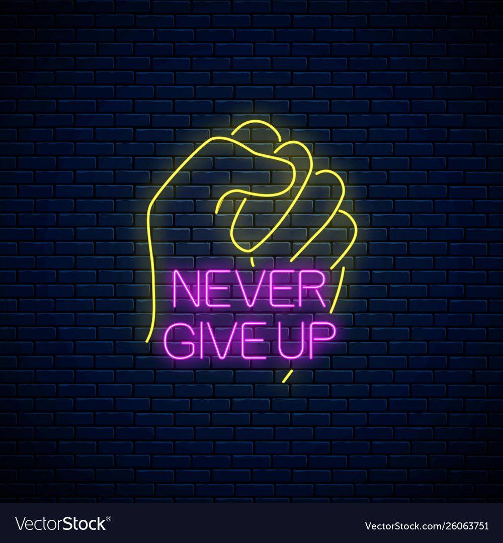 Never Give Up Glowing Neon Inscription Phrase Vector Image On Letrero De Neon Fondos De Pantalla De Iphone Iconos De Instagram