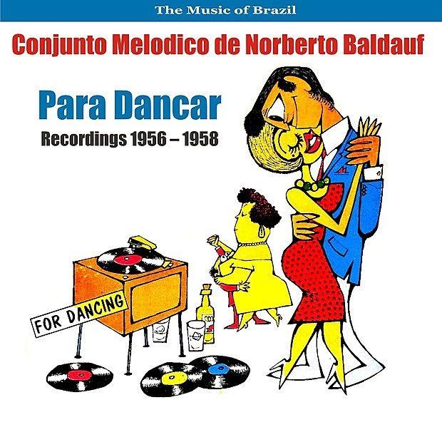 The Music of Brazil / Para Dancar / Recordings 1956 - 1958 by Conjunto Melodico #, #Sponsored, #Recordings, #Conjunto, #Dancar, #Music #Affiliate