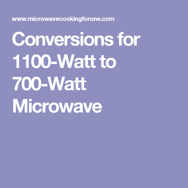 Conversions For 1100 Watt To 700 Microwave