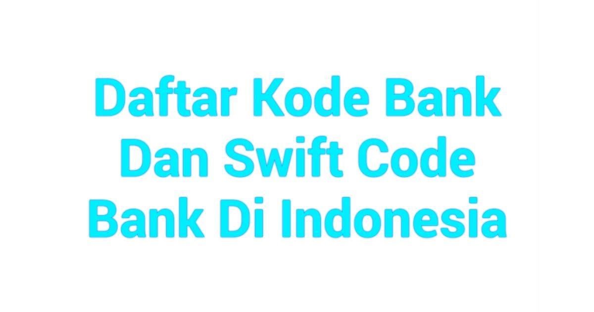Kode Bank Kode Transfer Bank Bri Bca Bni Mandiri Swift Code Kode Swift Bank Di Indonesia Swift Code Bank Bri Bca Bni Mandir Perbankan Huruf Indonesia