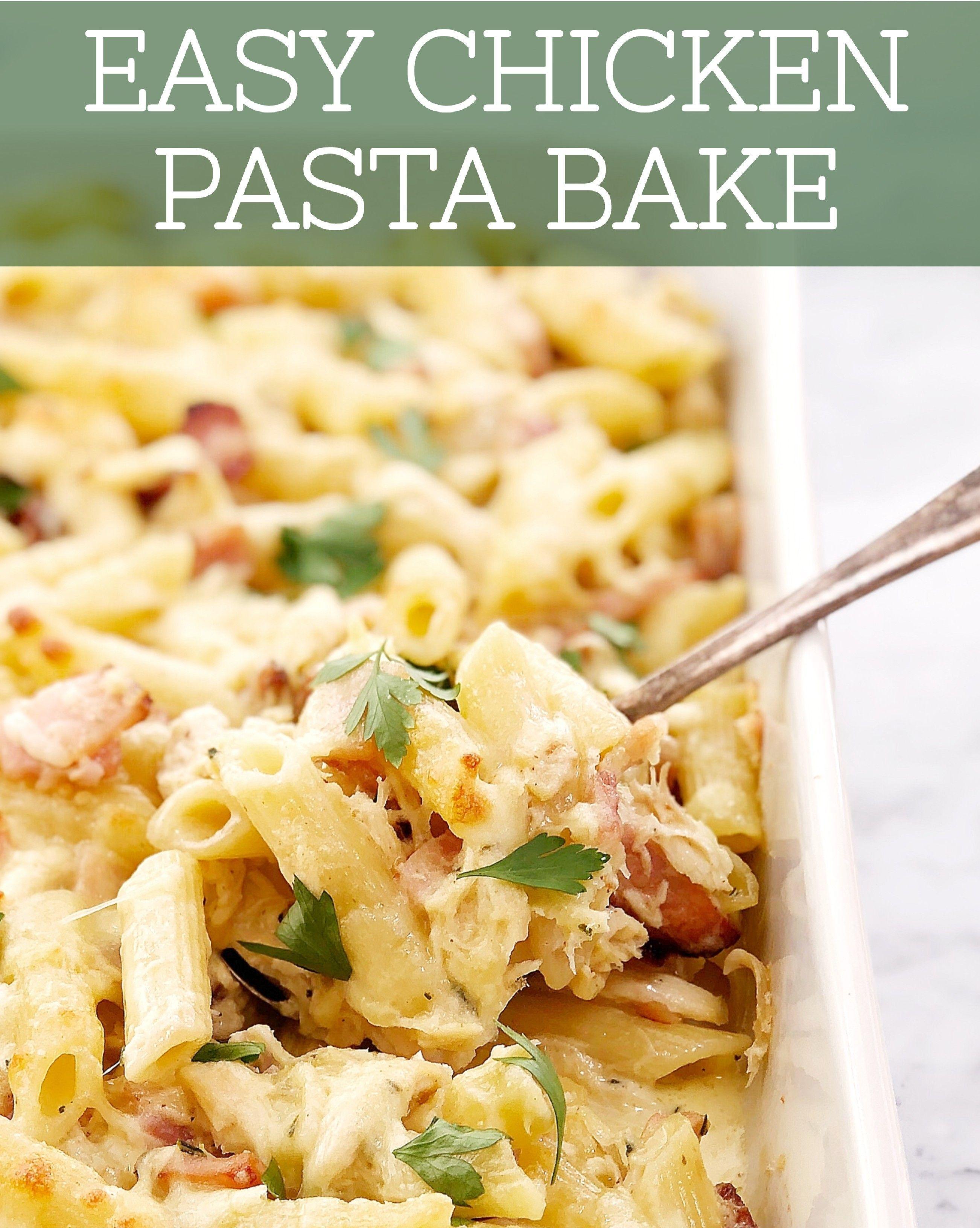 Easy Creamy Chicken Pasta Bake Chef Not Required Recipe Chicken Pasta Bake Easy Pasta Recipes Creamy Chicken Pasta Bake