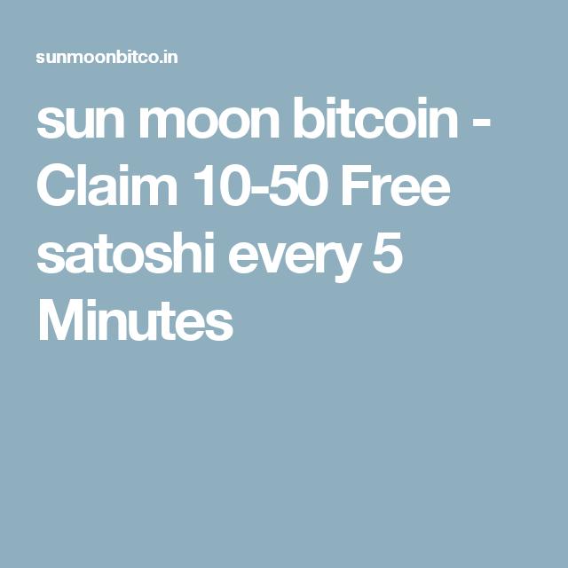 sun moon bitcoin - Claim 10-50 Free satoshi every 5 Minutes