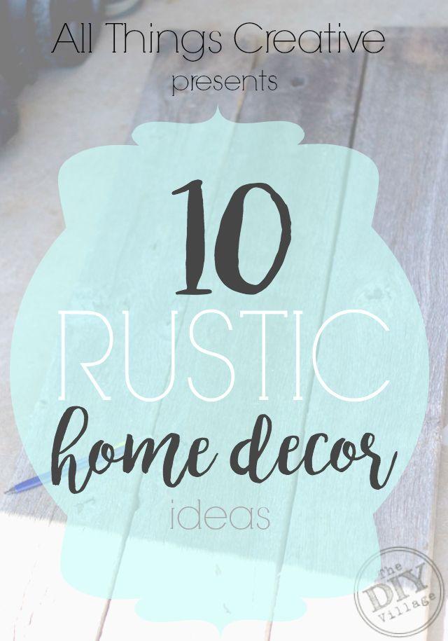 All Things Creative - 10 Rustic Home Decor ideas.