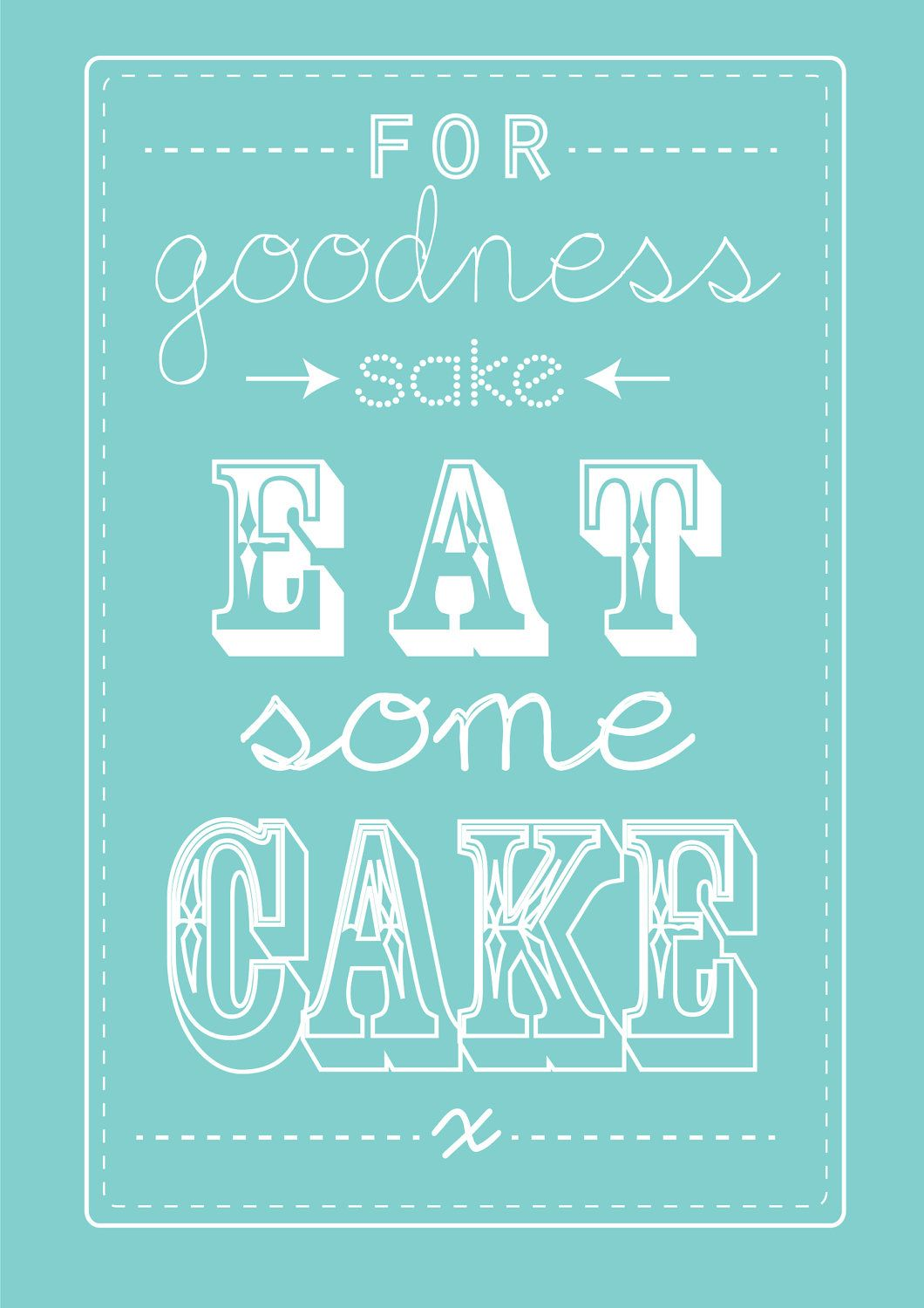 for goodness sake eat some cake - A4 size art print / kitchen / gift ...