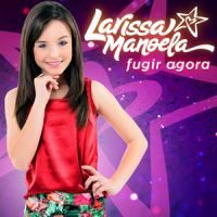 Download Larissa Manoela Fugir Agora Mp3 Musica Fugindo