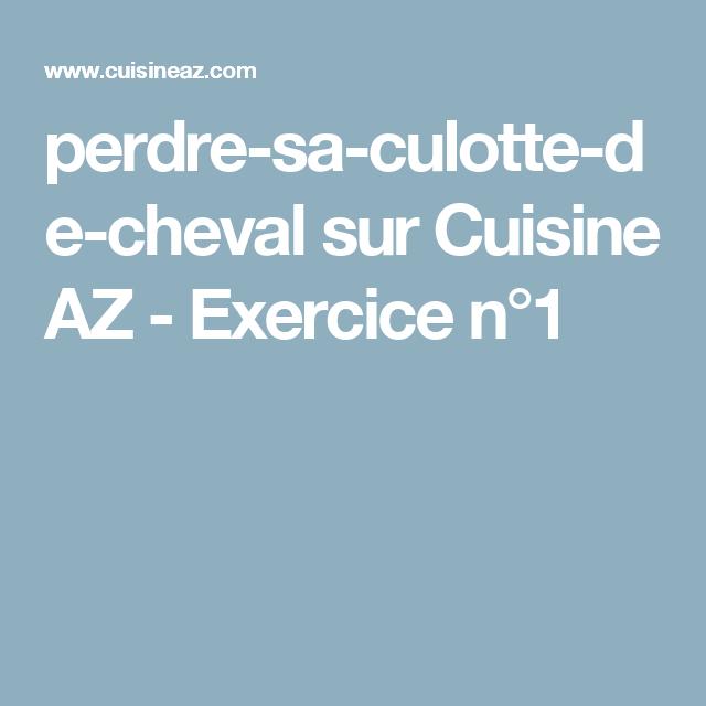 perdre-sa-culotte-de-cheval sur Cuisine AZ - Exercice n°1