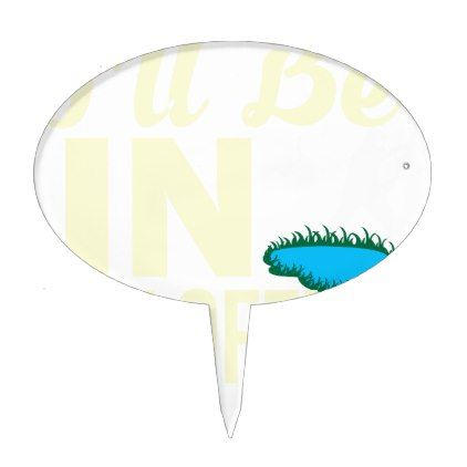 Ill Be In My Office Funny Fishing Shirt Cake Topper   Office Decor Custom  Cyo Diy
