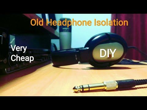 Old Headphone Isolation DIY Easy and Free/ Low cost