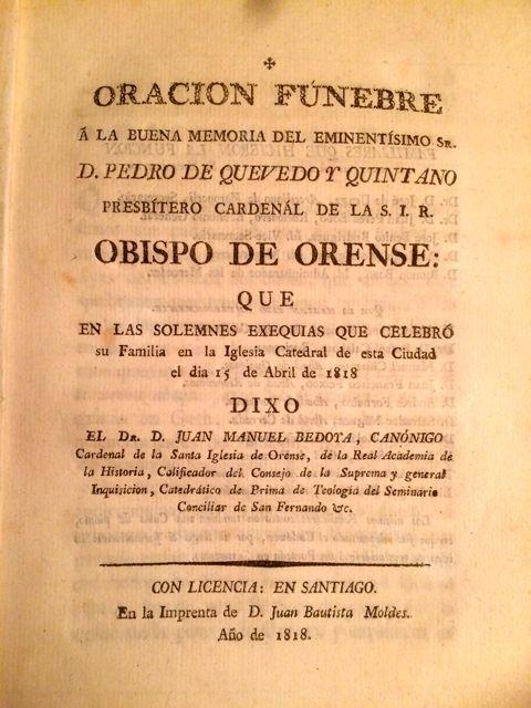 Oración fúnebre compuesta por Bedoya con motivo de las honras fúnebres del cardenal Quevedo en la catedral ourensana. Archivo J.M.G.