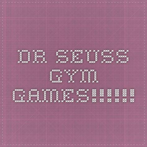 Dr Seuss Gym Games Physical Education Games Dr Seuss