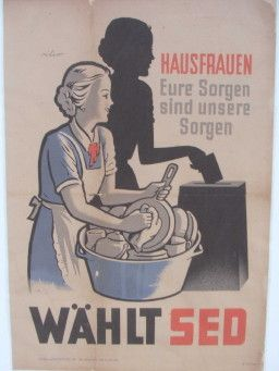 Wahlt Sed Propaganda From The Ddr A K A Gdr German Democratic Republic Translation Housewives Your Worries Are Our Worries Ddr Blaue Wimpel Ostalgie