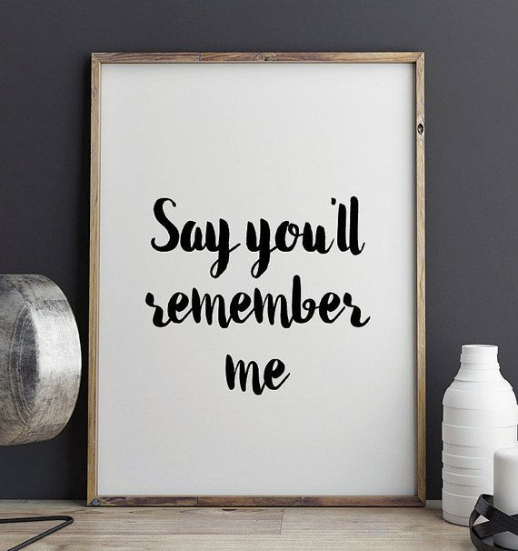 Say You Ll Remember Me Wall Art Printable Poster Printable Quote Taylor Swift Quote Typography Pr Printable Wall Art Cactus Wall Art Wall Art Decor