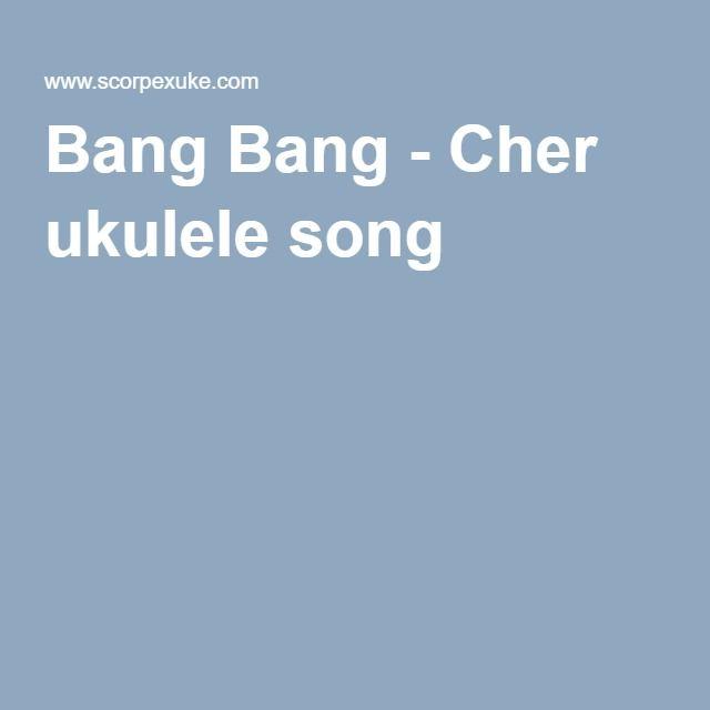 Bang Bang Cher Ukulele Song Uke Songs Pinterest Ukulele