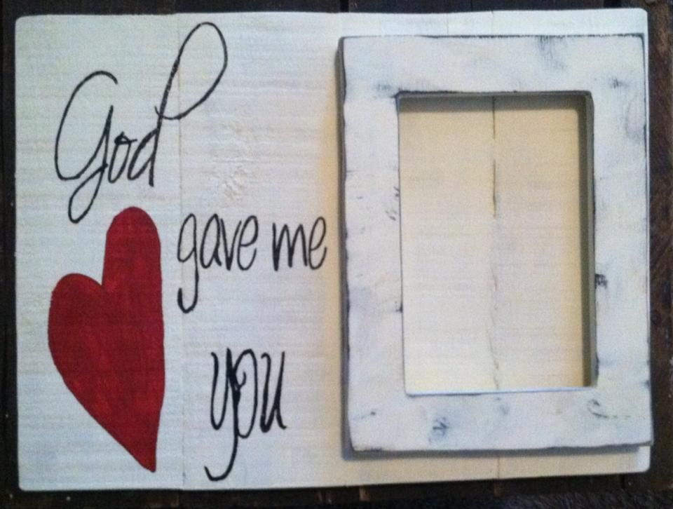 God Gave Me You Frame Hand Painted Wood Sign Signs And Other