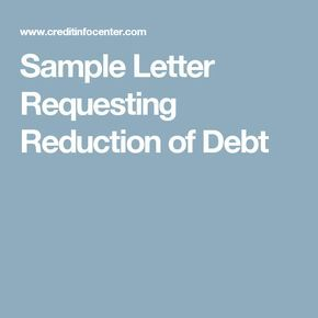 Sample letter requesting reduction of debt debt reduction sample sample letter requesting reduction of debt debt reduction sample letters pinterest debt spiritdancerdesigns Gallery