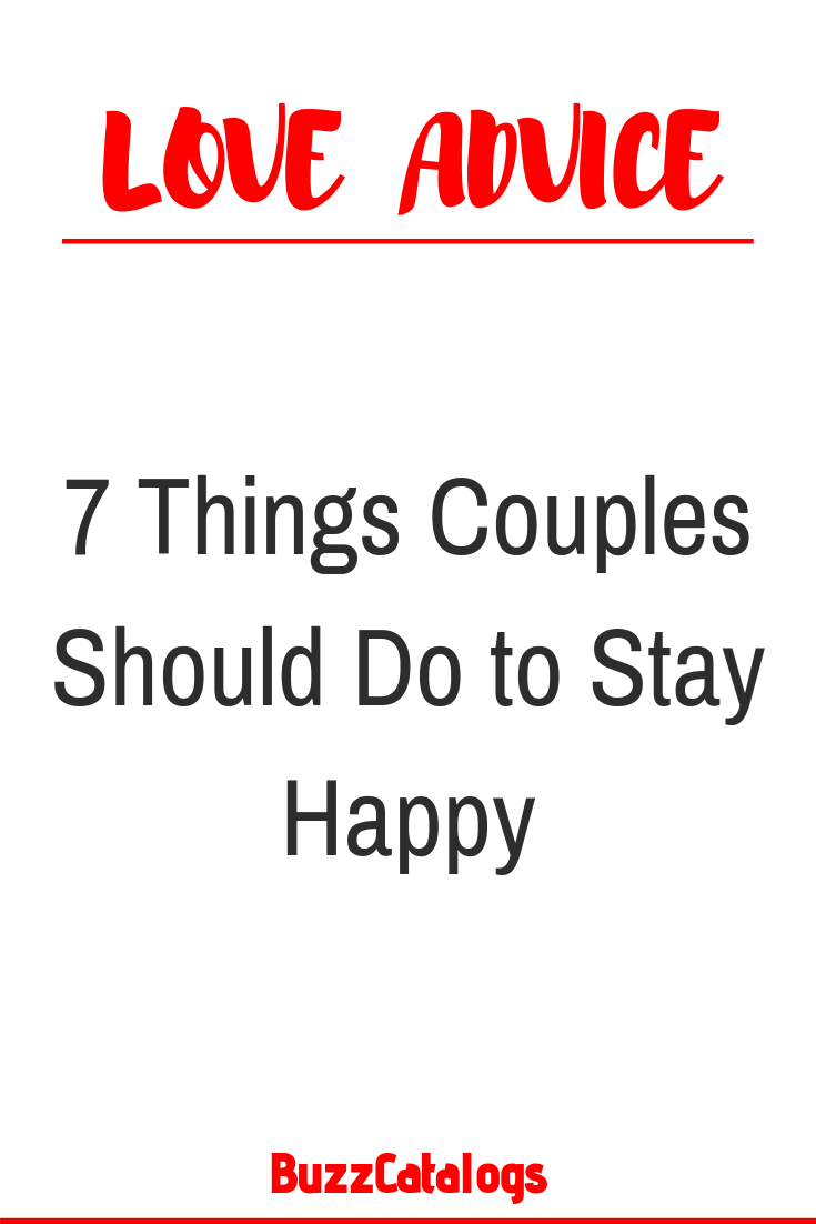 7 Things Couples Should Do to Stay Happy 7 Things Couples Should Do to Stay Happy – Buzz Catalogs