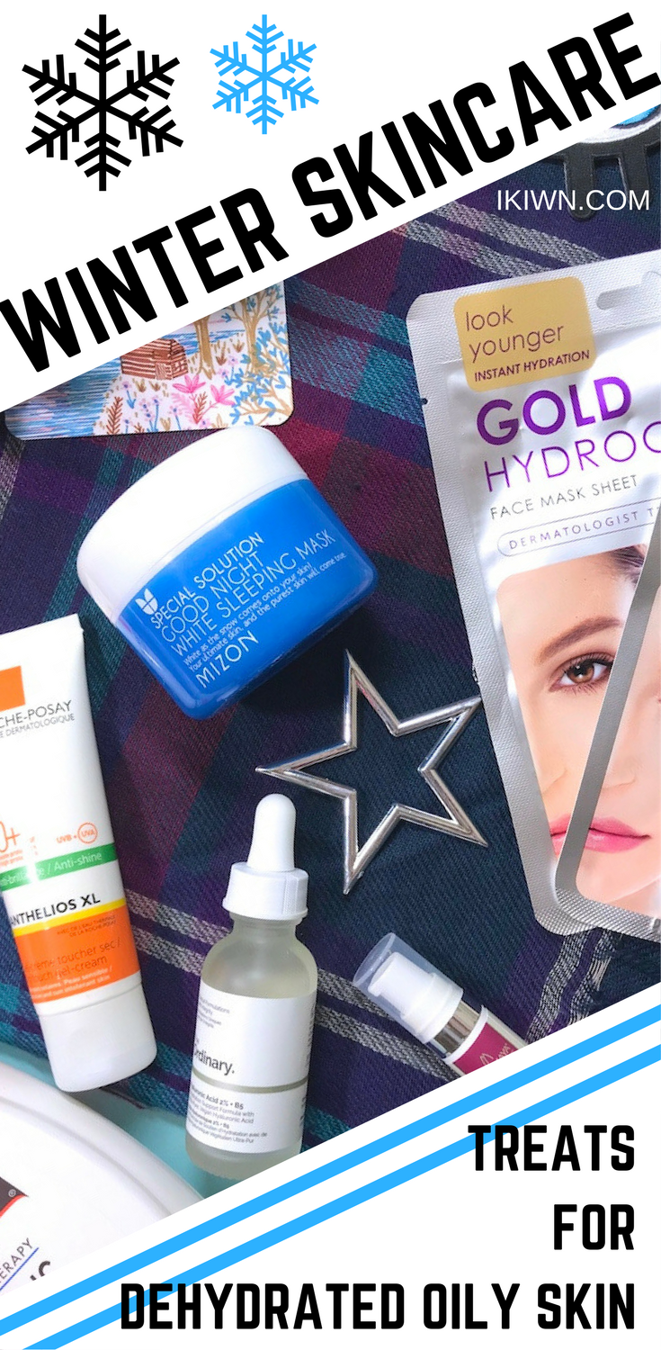 My Favourite Winter Treats For Dehydrated Oily Skin I Knew I Was Next Winter Skin Care Oily Skin Cleanser For Combination Skin
