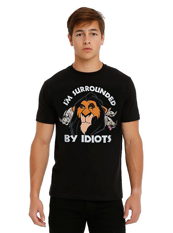 3c2dc2001 Disney The Lion King Scar Surrounded By Idiots T-Shirt in 2019 | Tee ...
