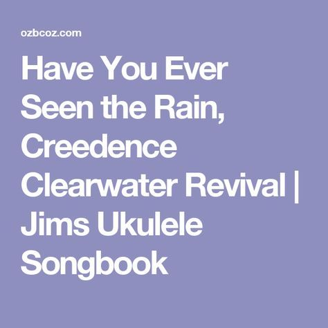 Have You Ever Seen the Rain, Creedence Clearwater Revival | Jims ...