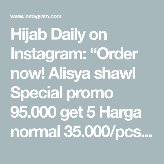 "Photo of Hijab Daily on Instagram: ""Order now! Alisya shawl Special promo 95.000 get 5 Harga normal 35.000/pcs – Tersedia 40 pilihan warna Bahan : Diamond Crepe –  Dapatkan…"""