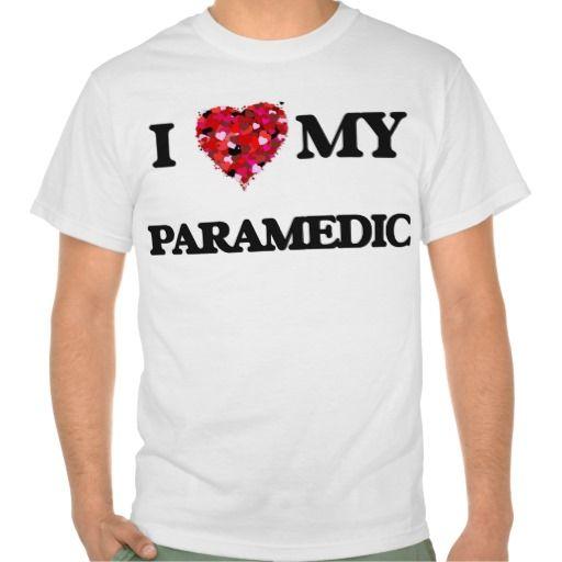I love my Paramedic T Shirt, Hoodie Sweatshirt