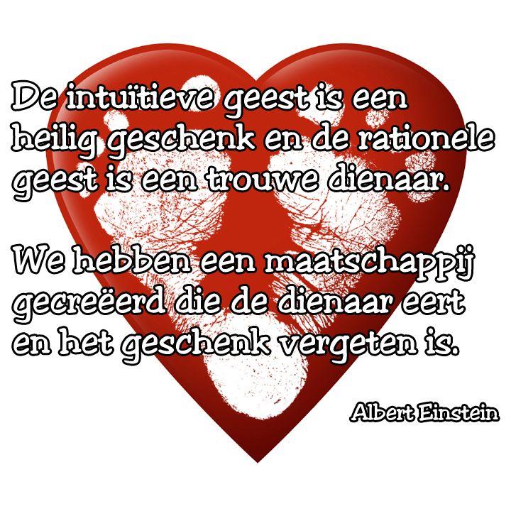 De intuïtieve geest is een heilig geschenk....  http://stapuitdematrix.nl