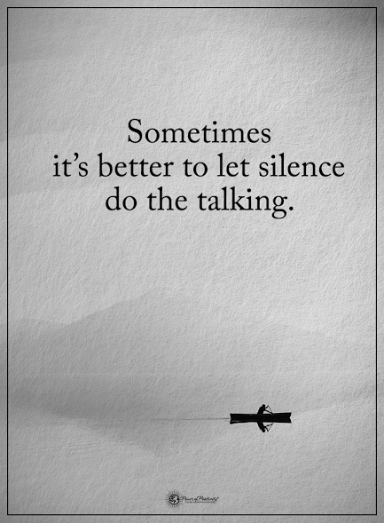 Sometimes It S Better To Let Silence Do The Talking Powerofpositivity Positivewords Positivethinking Inspira Silence Quotes Silent Quotes Talking Quotes