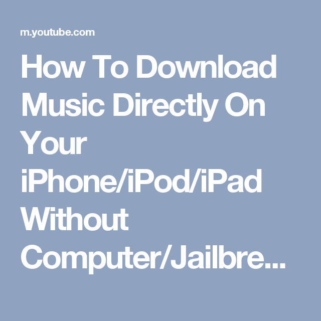 How To Download Music Directly On Your iPhone/iPod/iPad