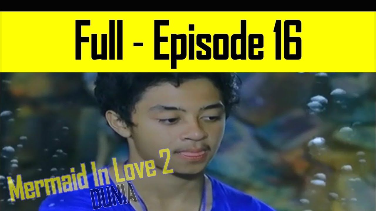 Full Kencan Berdua Mermaid In Love 2 Dunia Episode 16