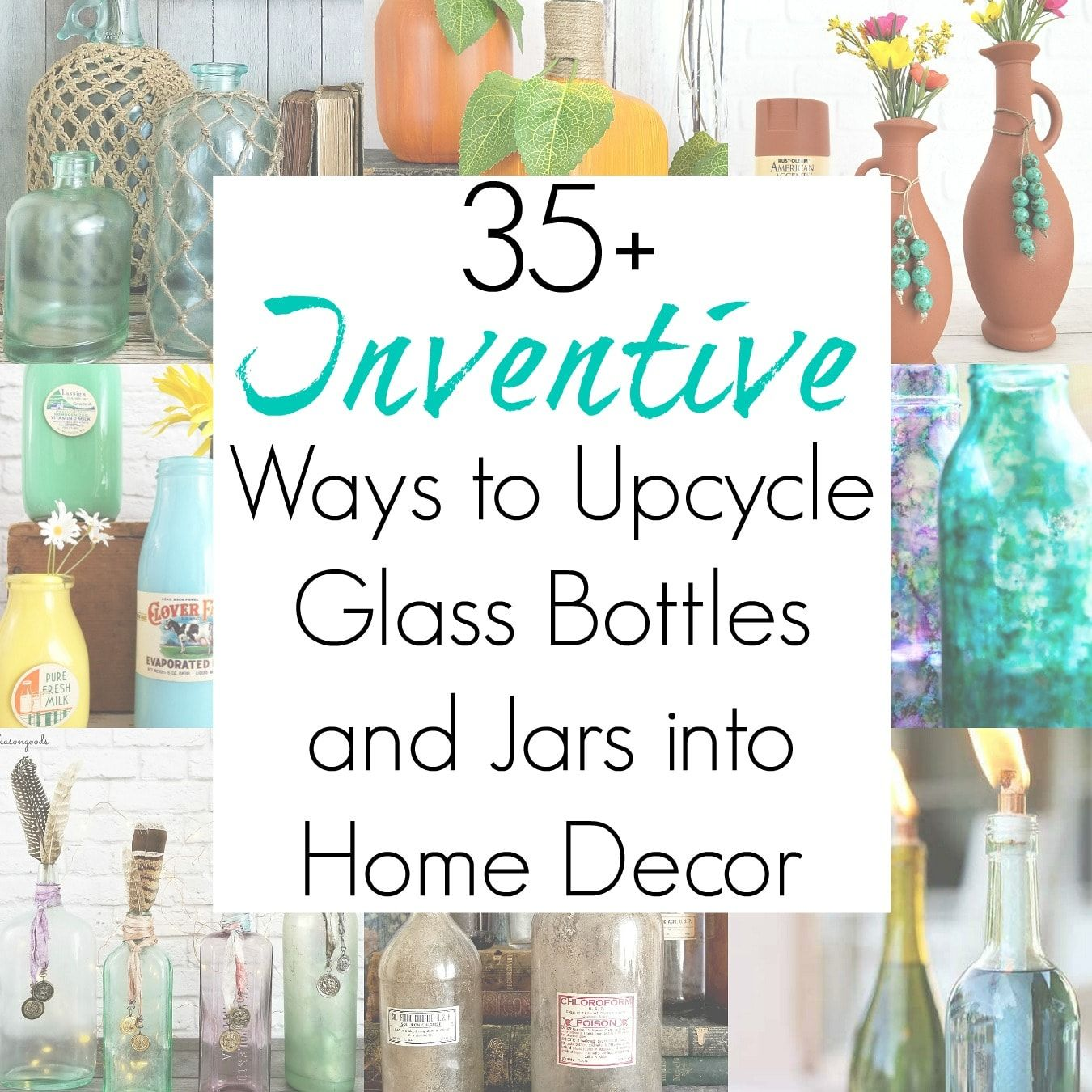 Glass Bottle Crafts and Upcycling Ideas for Glass Jars and Empty Bottles