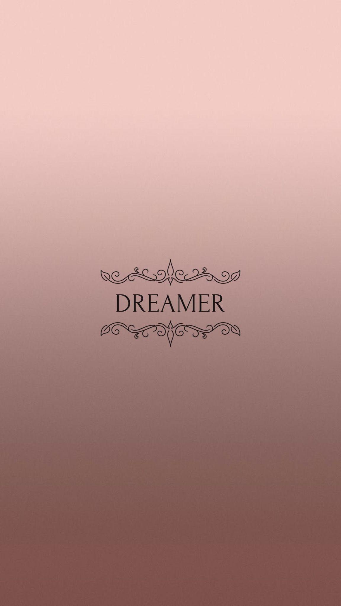 dreamerpretty positivity��� rosegold dreamer wallpaper