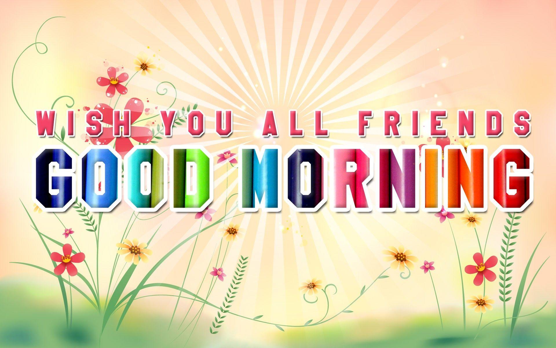 Hd wallpaper of good morning - Gangster Good Morning Wish You All Friends Good Morning Hd Wallpaper Categories Good Morning