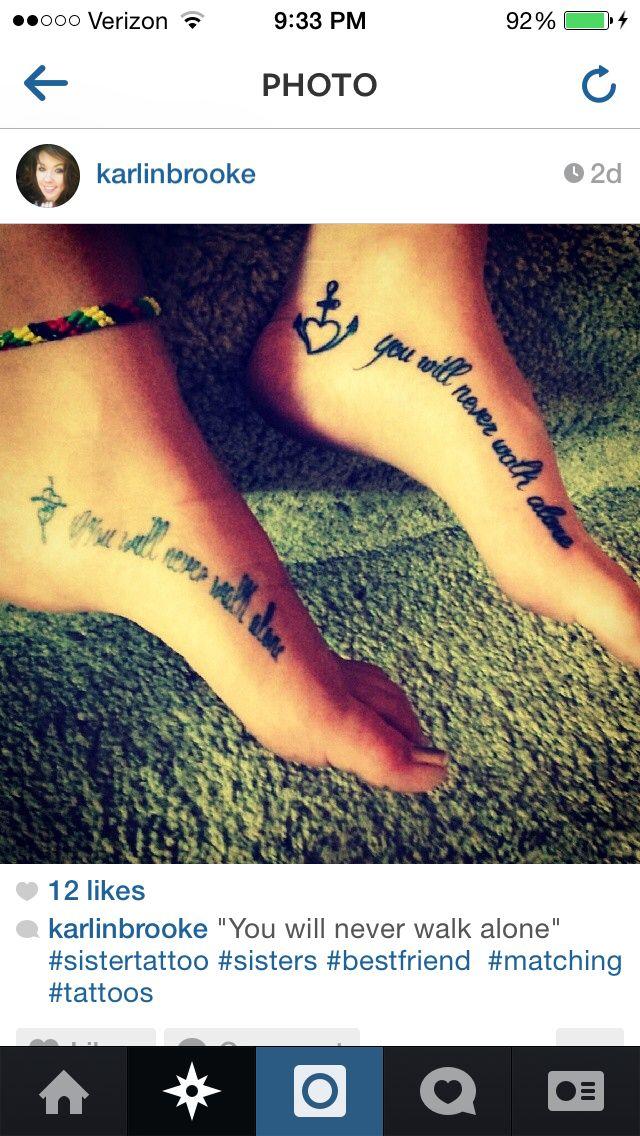 Never Walk Alone Alone tattoo, Sister tattoos, Tattoos