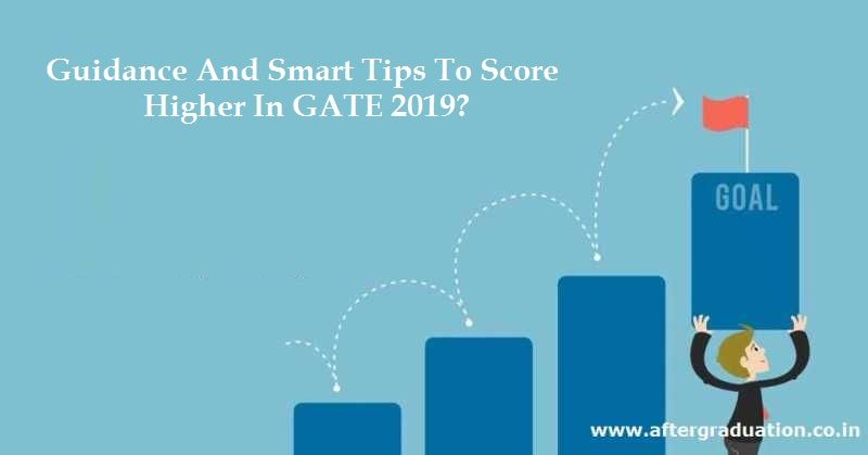 How To Score Higher In Gate 2019 Guidance And Smart Tips Aftergraduation Exam Preparation Tips Gate Exam Gate Exam Preparation