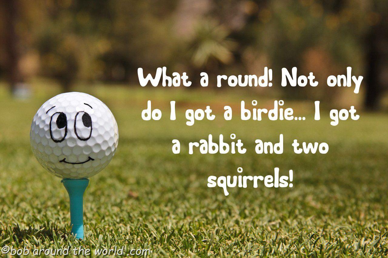 Funny Golf Jokes Bob Around The World Golf Quotes Golf Humor Golf