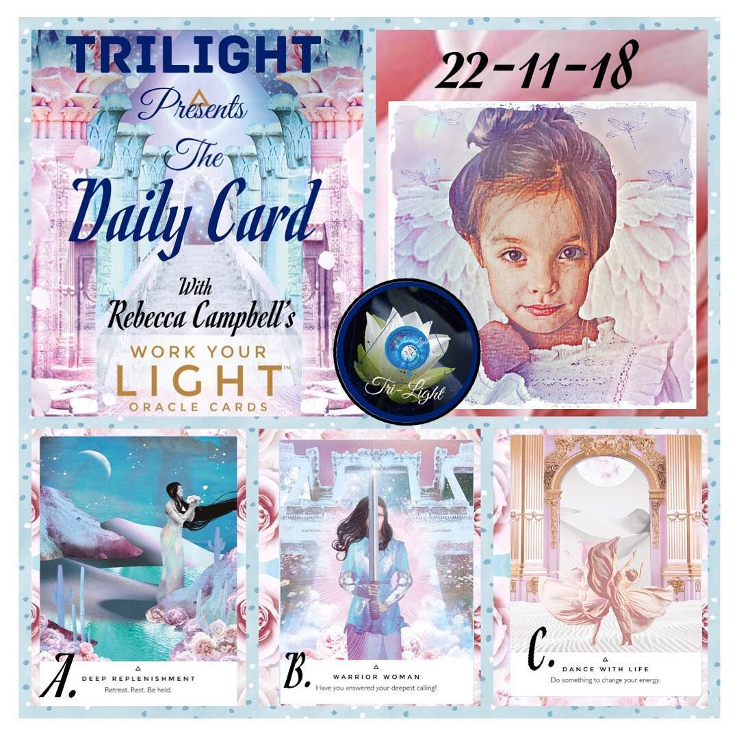 DAILY CARD FOR 22/11/2018. WORK YOUR LIGHT ORACLE BY