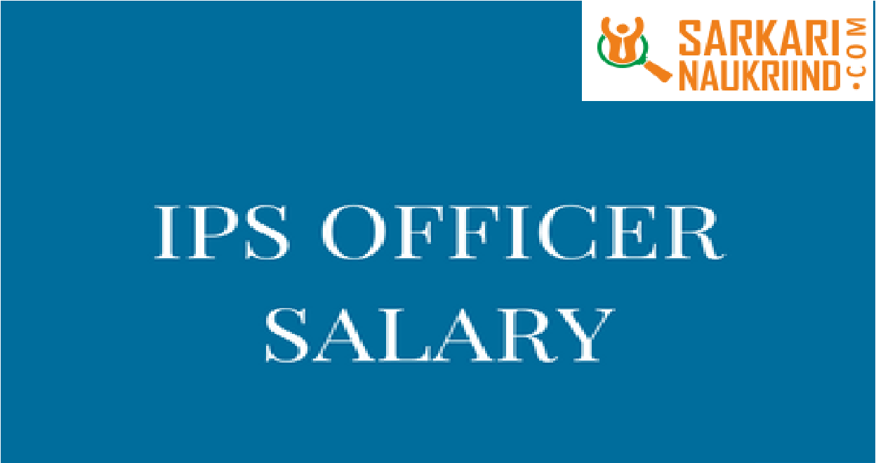 Ips Officer Salary 2020 Age Limit Eligibility Salary As Per