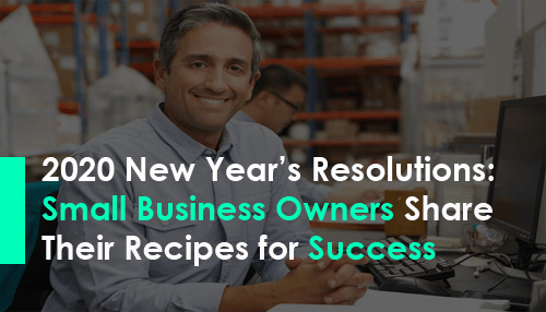 2020 New Year S Resolutions Small Business Owners Share Their Recipes For Success In 2020 Business Owner Small Business Owner Business