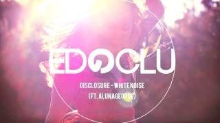 Download Disclosure - White Noise (Ft  AlunaGeorge) MP3  Convert