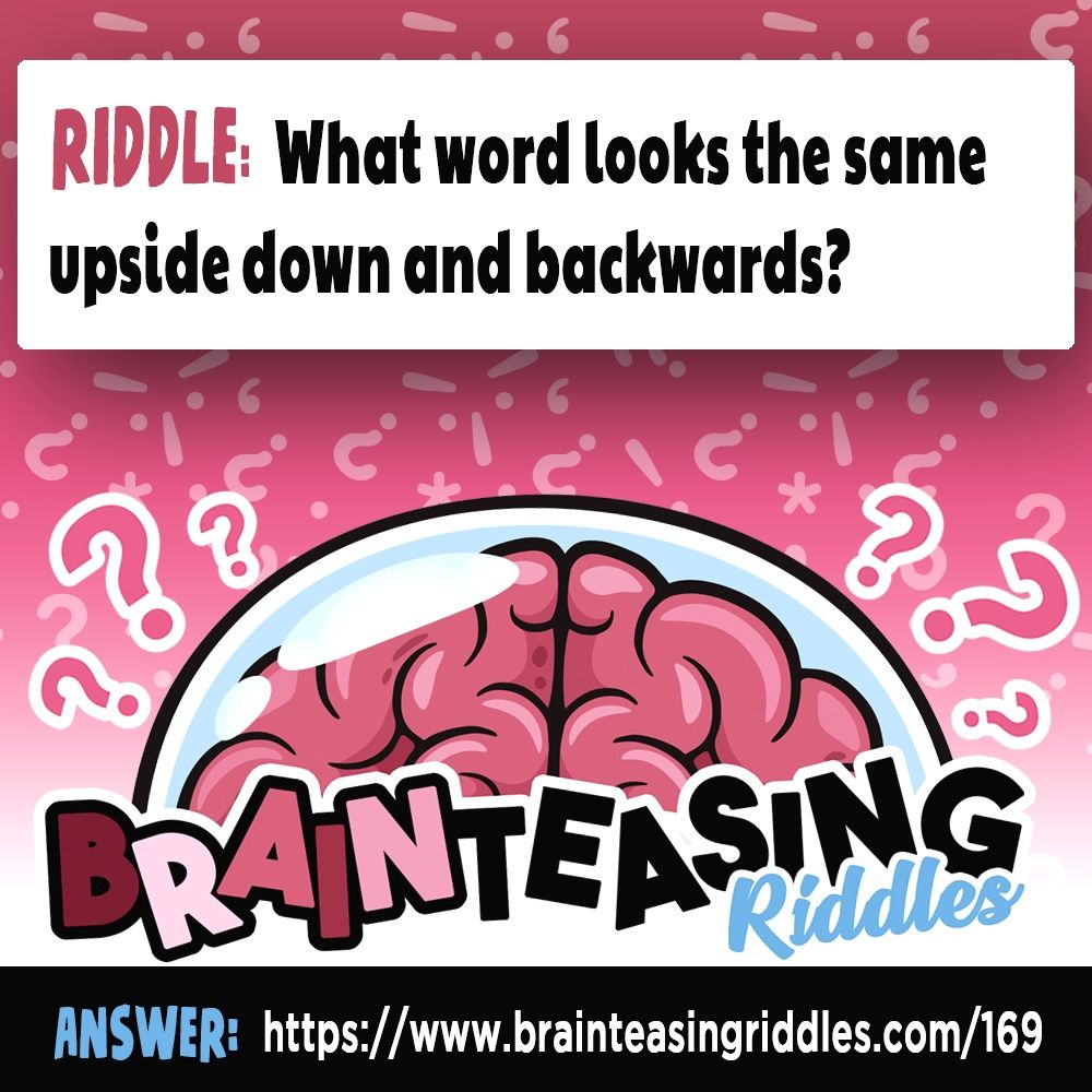 What Word Looks The Same Upside Down And Backwards Riddles For