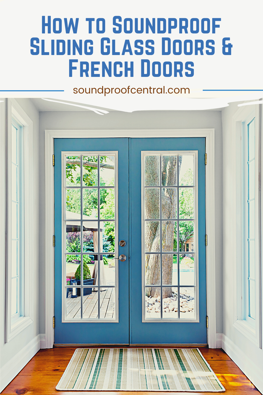 How To Soundproof Sliding Glass Doors And French Doors Soundproof Central In 2020 Glass Door Sliding Glass Door French Doors