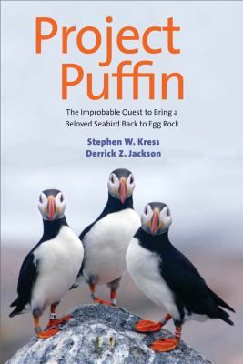 Project Puffin The Improbable Quest To Bring A Beloved Seabird Back To Egg Rock By Stephen W Kress Derrick Z Jackson 새